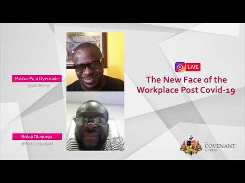 The New Face of the Workplace Post Covid-19 with Bolaji Olagunju and Pastor Poju Oyemade