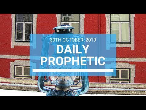 Daily Prophetic 30 October 2019 Word 1