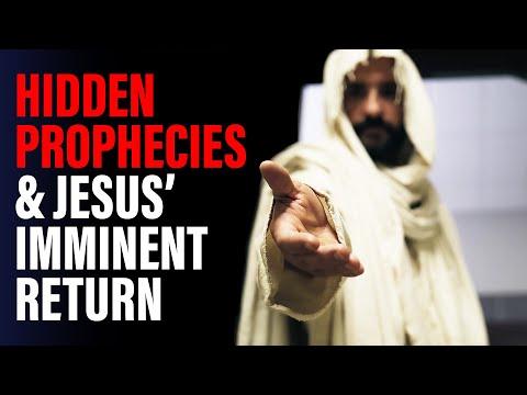 Hidden Prophecies & Jesus' Imminent Return