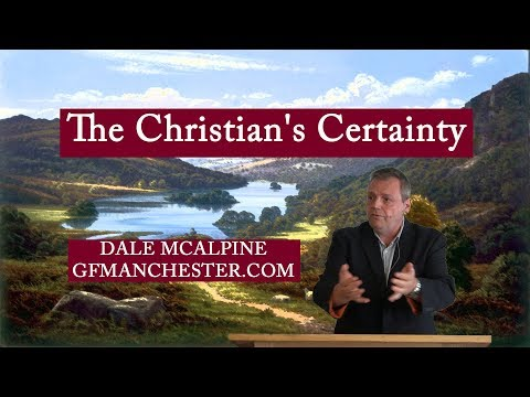 The Christians Certainty  Dale McAlpine