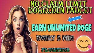 EARN UNLIMITED DOGECOIN EVERY 5 MIN || NO CLAIM LIMIT DOGECOIN FAUCET || FAUCETHUB