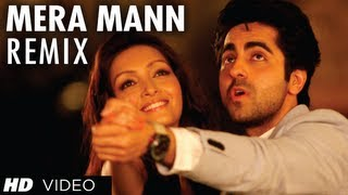 Mera Mann Full Song (Remix) Nautanki Saala