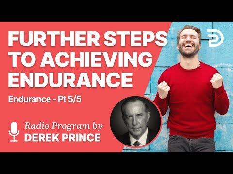 Endurance Part 5 of 5 - Further Steps to Achieving Endurance - Derek Prince