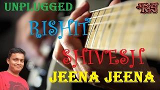 Jeena Jeena Unplugged - Rishit Shivesh - rishitshivesh , Acoustic