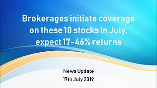 10 Stocks Picked by Brokerages with 17-46% Expected Return |July-2019|Analyst Calls