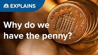 Why do we have the penny? | CNBC Explains