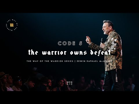 The Warrior Owns Defeat  The Way of the Warrior  Mosaic - Erwin McManus