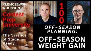 Contest Prep University EP-100 Off Season Planning: Off-Season Weight Gain