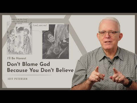 Don't Blame God Because You Don't Believe
