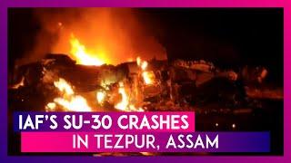 Assam: IAF's Su-30 Aircraft Crashes In Tezpur, Pilots Rescued