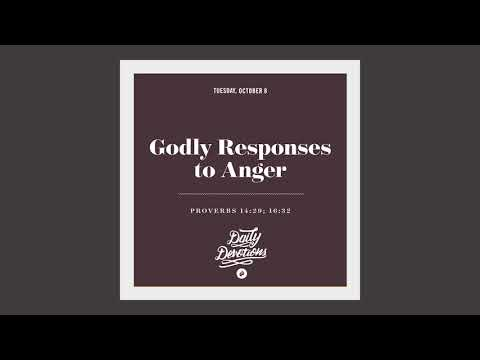 Godly Responses to Anger - Daily Devotion