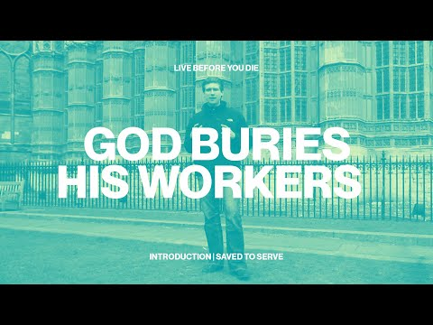 God Buries His Workers But Carries on His Work