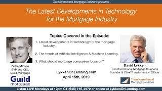 Lykken on Lending 4-15-19 Podcast Latest Developments in Technology for the Mortgage Industry