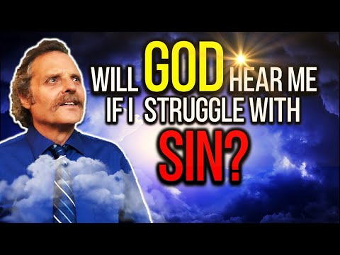 Will God Hear My Prayers If I STRUGGLE with sin & temptations?  - Urgent Bible Study!