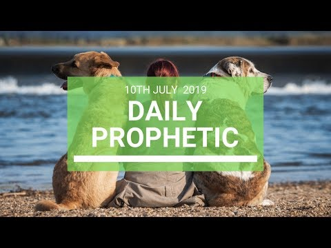 Daily Prophetic 10 July Word 7