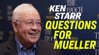 Kenneth Starr: #1 Question For Mueller's Testimony & China Threat to Religious Freedom [WCS Special]