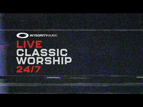 Live Classic Worship 24/7  Integrity Music