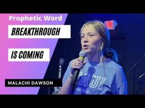 Prophetic Word - Malachi Dawson - Breakthrough is Coming