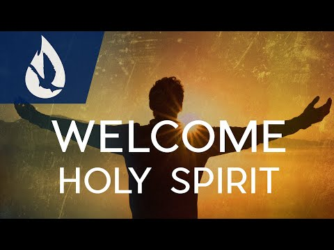 How to Welcome the Holy Spirit