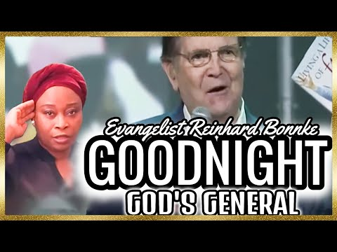 Good Night God's General Evangelist Reinhard Bonnke  He Preached Jesus
