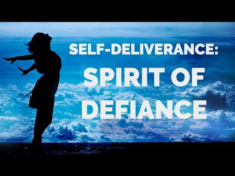 Deliverance from the Spirit of Defiance  Self-Deliverance Prayers