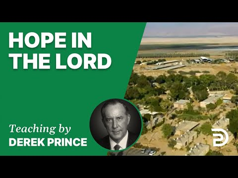 Hope in the Lord 17/5 - A Word from the Word - Derek Prince