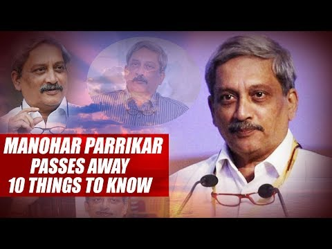Manohar Parrikar Passes Away 10 Things To Know