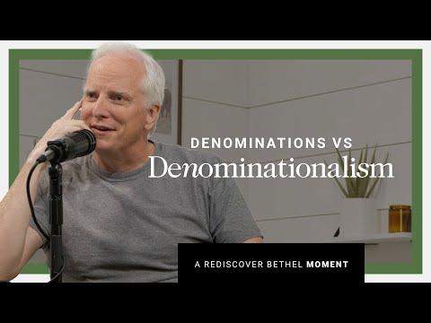 Church Denominations and Denominationalism  Rediscover Bethel