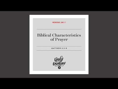 Biblical Characteristics of Prayer - Daily Devotional