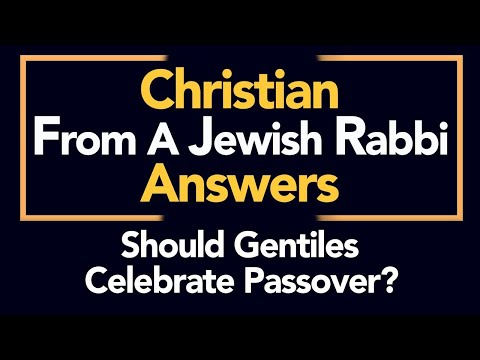 Should Gentiles Celebrate Passover?  Christian Answers from a Jewish Rabbi