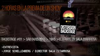 DISTORSION BACKSTAGE·#01 ENTREVISTA A JORGE SCHELLEMBERG