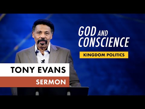Kingdom Voting Sermon Series, Message 9: God and Conscience (Dr. Tony Evans)