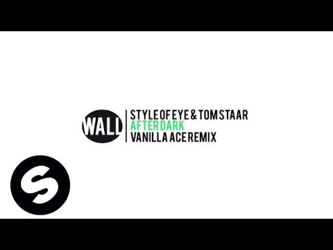 Style of Eye & Tom Staar - After Dark (Vanilla Ace Remix) (OUT NOW) - UCpDJl2EmP7Oh90Vylx0dZtA