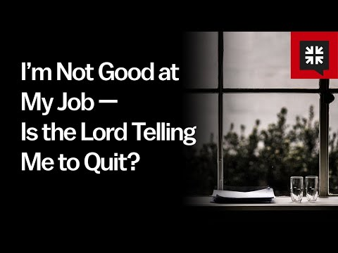 Im Not Good at My Job  Is the Lord Telling Me to Quit? // Ask Pastor John