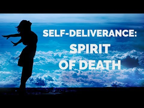 Deliverance from the Spirit of Death: Self-Deliverance Prayers