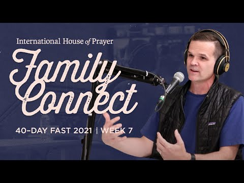 IHOPKC Family Connect  40 Day Fast 2021  Week 7