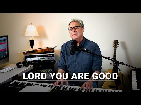 Don Moen - Lord You Are Good