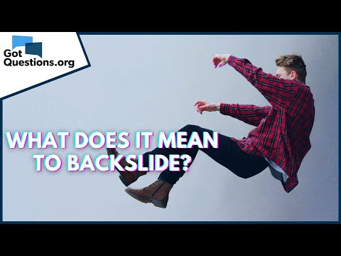 What does it mean to backslide?  GotQuestions.org