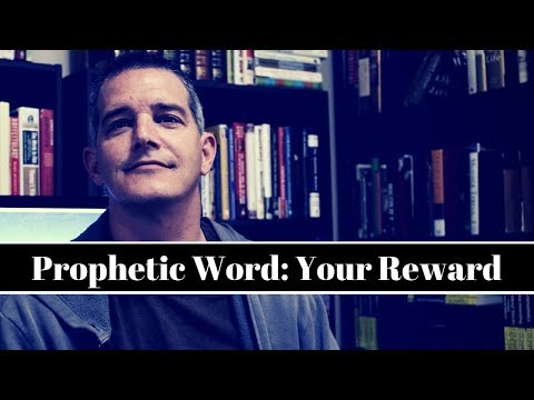 Prophetic Word: Your Reward