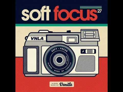 Vanilla : Soft Focus (FULL ALBUM) - default