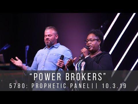 Power Brokers  5780: Prophetic Panel  10 3 19