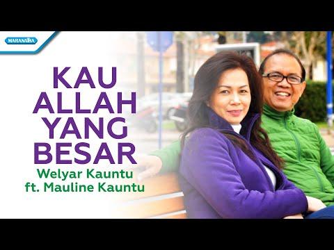 Welyar Kauntu Ft. Mauline Kauntu - Kau Allah Yang Besar (vertical video lyric)