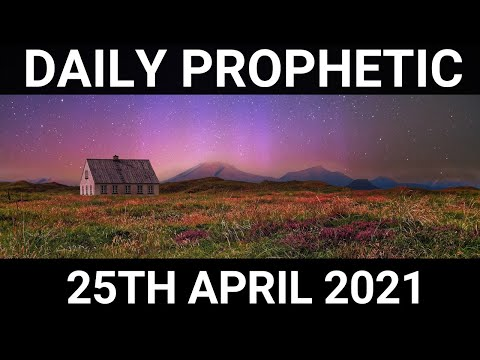 Daily Prophetic 25 April 2021 5 of 7
