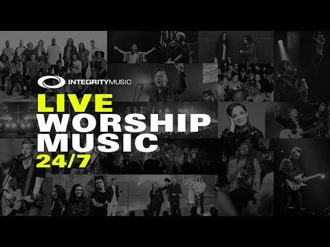 Integrity Music  Live Worship Music 24/7