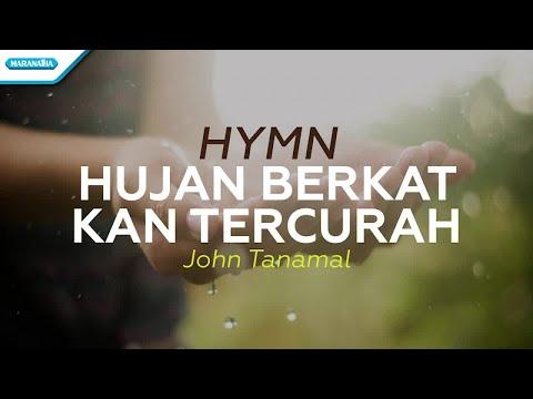 Hujan Berkat Kan Tercurah - John Tanamal (with lyric)