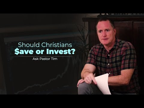 Should Christians Save or Invest? - Ask Pastor Tim