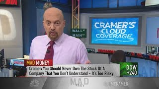 Cramer's primer on cloud stocks: You must know the company if you want to own it