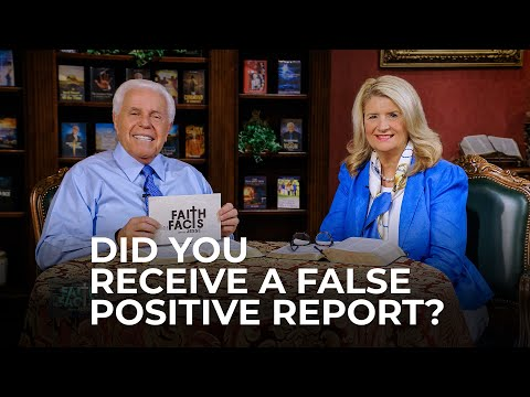 Faith the Facts: Did You Receive A False Positive Report?  Jesse & Cathy Duplantis
