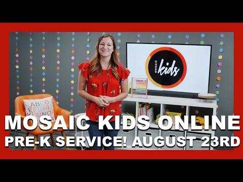MOSAIC KIDS ONLINE  PRE-K  AUGUST 23RD