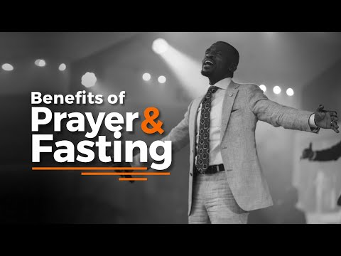 BENEFITS OF PRAYER AND FASTING  ISAAC OYEDEPO